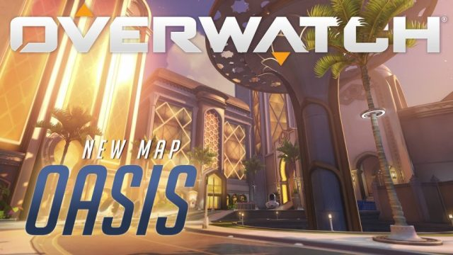 Nouvelle map Oasis pour Overwatch